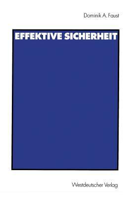 Effektive Sicherheit: Analyse Des Systems Kollektiver Sicherheit Der Vereinten Nationen Und Entwurf Eines Alternativen Sicherheitssystems 9783531137643