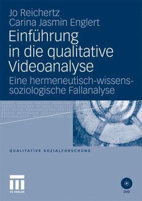 Einf Hrung in Die Qualitative Videoanalyse: Eine Hermeneutisch-Wissenssoziologische Fallanalyse 9783531176277