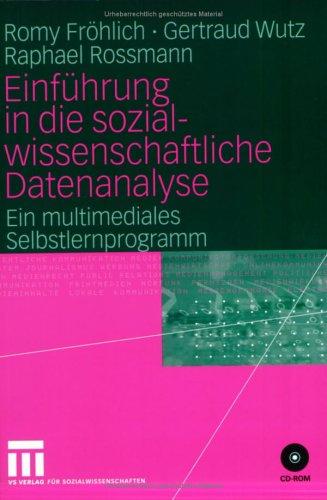 Einf Hrung in Die Sozialwissenschaftliche Datenanalyse: Ein Multimediales Selbstlernprogramm 9783531145907