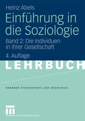 Einf Hrung in Die Soziologie: Band 2: Die Individuen in Ihrer Gesellschaft 9783531166346