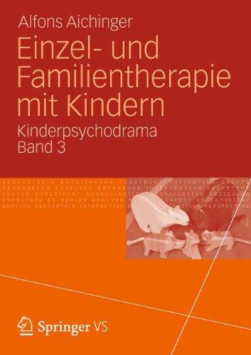 Einzel- Und Familientherapie Mit Kindern: Kinderpsychodrama Band 3 9783531174662
