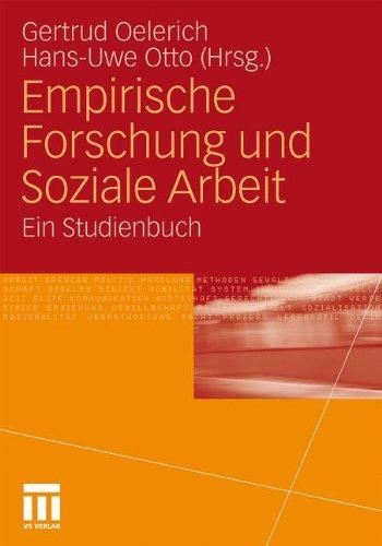 Empirische Forschung Und Soziale Arbeit: Ein Studienbuch 9783531172040
