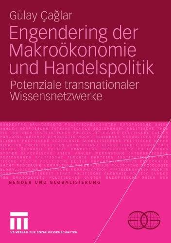 Engendering Der Makro Konomie Und Handelspolitik: Potenziale Transnationaler Wissensnetzwerke