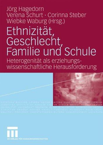 Ethnizit T, Geschlecht, Familie Und Schule: Heterogenit T ALS Erziehungswissenschaftliche Herausforderung 9783531168562