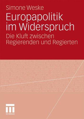 Europapolitik Im Widerspruch: Die Kluft Zwischen Regierenden Und Regierten 9783531177946