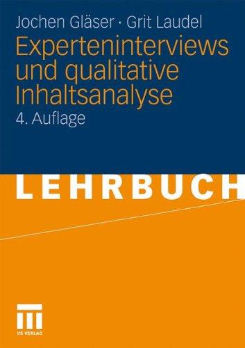 Experteninterviews Und Qualitative Inhaltsanalyse: ALS Instrumente Rekonstruierender Untersuchungen 9783531172385
