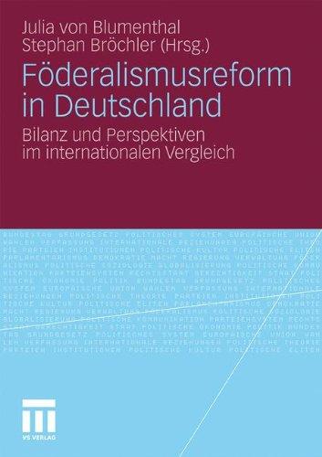 F Deralismusreform in Deutschland: Bilanz Und Perspektiven Im Internationalen Vergleich 9783531175690