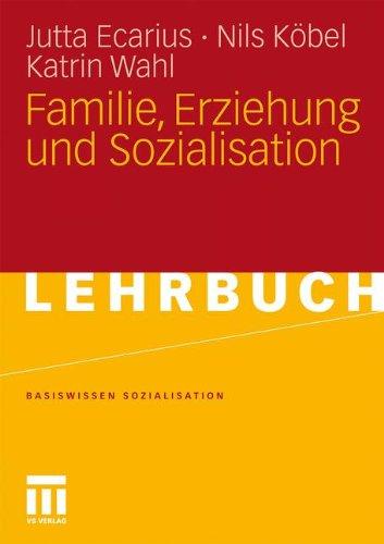 Familie, Erziehung Und Sozialisation 9783531165660