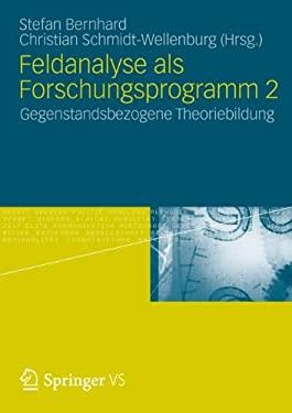 Feldanalyse ALS Forschungsprogramm 2: Gegenstandsbezogene Theoriebildung 9783531180182