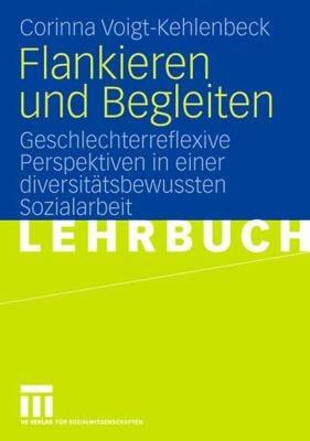Flankieren Und Begleiten: Geschlechterreflexive Perspektiven in Einer Diversit Tsbewussten Sozialarbeit 9783531158631