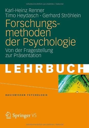 Forschungsmethoden Der Psychologie: Von Der Fragestellung Zur PR Sentation