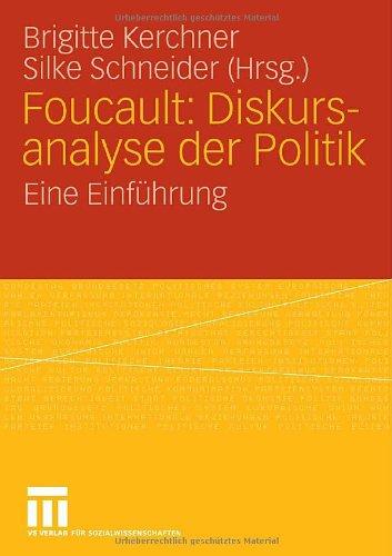 Foucault: Diskursanalyse Der Politik: Eine Einf Hrung 9783531152400