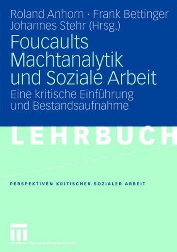 Foucaults Machtanalytik Und Soziale Arbeit: Eine Kritische Einf Hrung Und Bestandsaufnahme 9783531150208