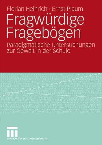 Fragw Redigee Frageb Gen: Paradigmatische Untersuchungen Zur Gewalt in Der Schule (2009) 9783531165349