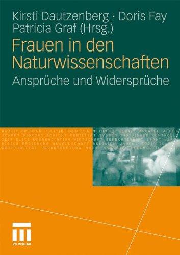 Frauen in Den Naturwissenschaften: Anspr Che Und Widerspr Che 9783531183527
