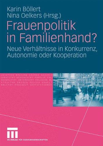 Frauenpolitik in Familienhand?: Neue Verh Ltnisse in Konkurrenz, Autonomie Oder Kooperation