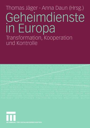 Geheimdienste in Europa: Transformation, Kooperation Und Kontrolle 9783531164847