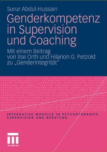 Genderkompetenz in Supervision Und Coaching: Mit Einem Beitrag Zur Genderintegrit T Von Ilse Orth Und Hilarion Petzold 9783531167541
