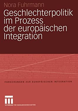 Geschlechterpolitik Im Prozess Der Europaischen Integration (2005) 9783531144054