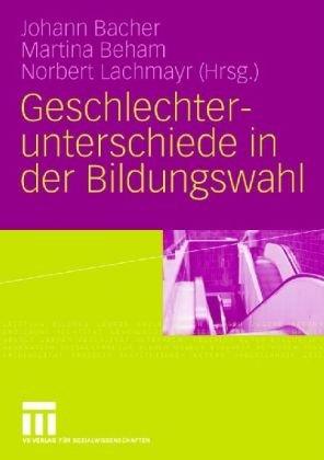 Geschlechterunterschiede in Der Bildungswahl 9783531160450