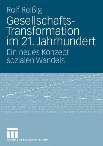 Gesellschafts-Transformation Im 21. Jahrhundert: Ein Neues Konzept Sozialen Wandels 9783531170169