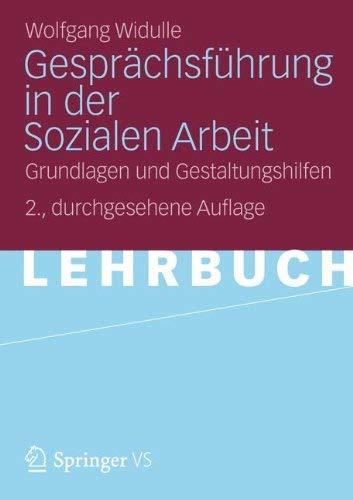 Gespr Chsf Hrung in Der Sozialen Arbeit: Grundlagen Und Gestaltungshilfen 9783531185736