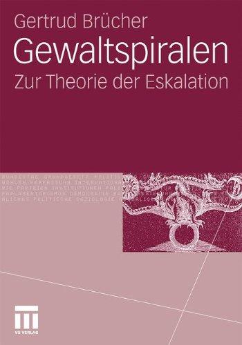Gewaltspiralen: Zur Theorie Der Eskalation 9783531182513