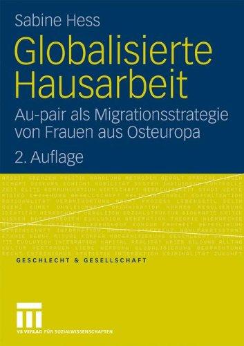 Globalisierte Hausarbeit: Au-Pair ALS Migrationsstrategie Von Frauen Aus Osteuropa 9783531156774