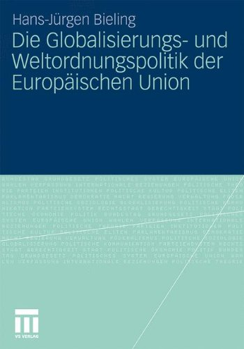 Globalisierungs- Und Weltordnungspolitik Der Europaischen Union (2010) 9783531173030
