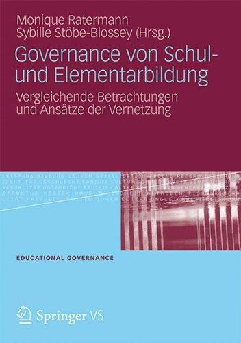 Governance Von Schul- Und Elementarbildung: Vergleichende Betrachtungen Und ANS Tze Der Vernetzung 9783531184265