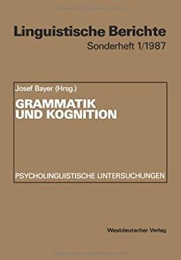 Grammatik Und Kognition: Psycholinguistische Untersuchungen 9783531118819