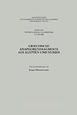 Griechische Anaphorenfragmente Aus Agypten Und Nubien 9783531099477