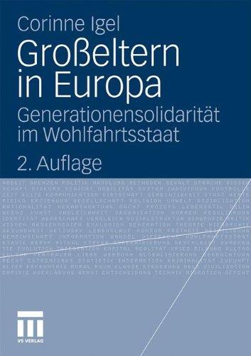 Gro Eltern in Europa: Generationensolidarit T Im Wohlfahrtsstaat 9783531185996