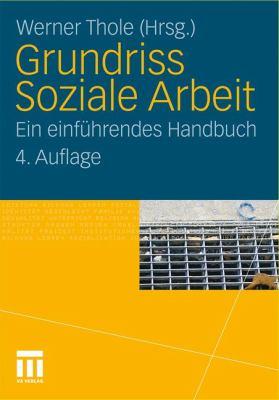 Grundriss Soziale Arbeit: Ein Einf Hrendes Handbuch 9783531186160