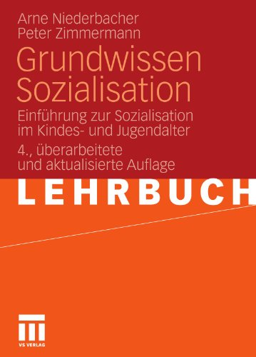 Grundwissen Sozialisation: Einf Hrung Zur Sozialisation Im Kindes- Und Jugendalter 9783531167862