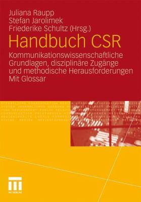 Handbuch Csr: Kommunikationswissenschaftliche Grundlagen, Disziplin Re Zug Nge Und Methodische Herausforderungen. Mit Glossar 9783531170015