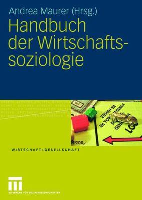 Handbuch Der Wirtschaftssoziologie 9783531152592