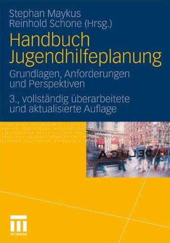 Handbuch Jugendhilfeplanung: Grundlagen, Anforderungen Und Perspektiven