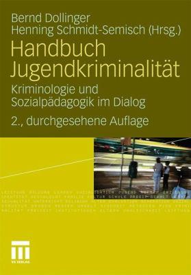 Handbuch Jugendkriminalit T: Kriminologie Und Sozialp Dagogik Im Dialog 9783531180908