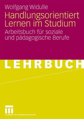 Handlungsorientiert Lernen Im Studium: Arbeitsbuch Fur Soziale Und P Dagogische Uber Ufe (2009) 9783531165783