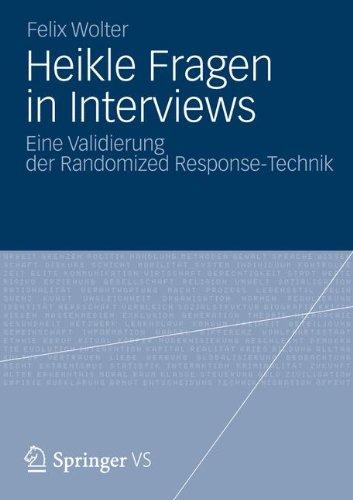 Heikle Fragen in Interviews: Eine Validierung Der Randomized Response-Technik 9783531193700