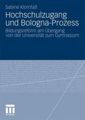 Hochschulzugang Und Bologna-Prozess: Bildungsreform Am Bergang Von Der Universit T Zum Gymnasium 9783531181271