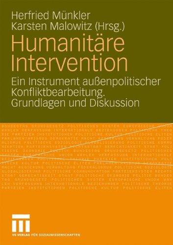 Humanit Re Intervention: Ein Instrument Au Enpolitischer Konfliktbearbeitung. Grundlagen Und Diskussion 9783531145914