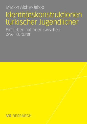 Identit Tskonstruktionen T Rkischer Jugendlicher: Ein Leben Mit Oder Zwischen Zwei Kulturen 9783531172163