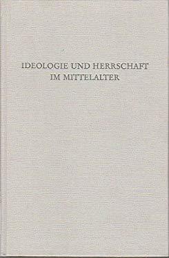 Ideologie und Herrschaft im Mittelalter (Wege der Forschung) (German Edition) - Unnamed