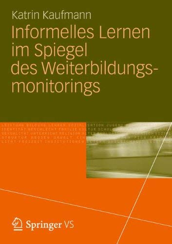 Informelles Lernen Im Spiegel Des Weiterbildungsmonitorings 9783531193847