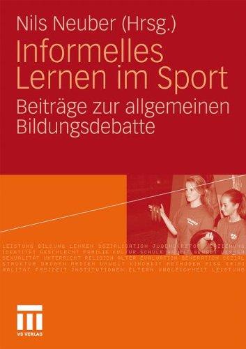 Informelles Lernen Im Sport: Beitr GE Zur Allgemeinen Bildungsdebatte 9783531170091
