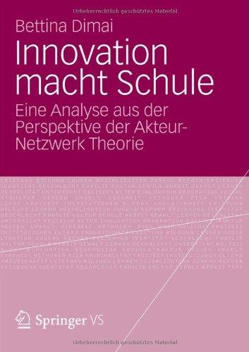 Innovation Macht Schule: Eine Spurensuche Mit Der Akteur-Netzwerk Theorie 9783531186498