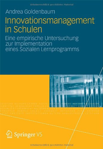 Innovationsmanagement in Schulen: Eine Empirische Untersuchung Zur Implementation Eines Sozialen Lernprogramms 9783531194240