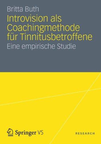 Introvision ALS Coachingmethode F R Tinnitusbetroffene: Eine Empirische Studie 9783531196350